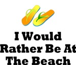 I Would Rather Be At The Beach