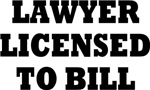 LAWYER LICENSED TO BILL