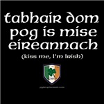 Kiss me, I'm Irish in Irish Gaelic