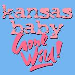 Kansas Baby Gone Wild!