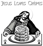 JESUS LOVES CREPES!