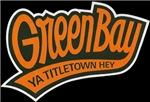 Green Bay - Ya Titletown Hey