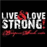 LIVE & LOVE STRONG
