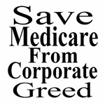 Save Medicare From Corporate Greed