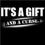 it's a gift and a curse