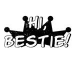 Hi, Bestie!