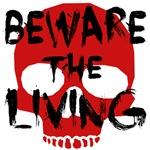 Beware the Living