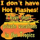 I don't have Hot Flashes!