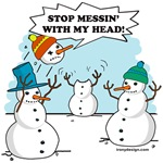 Stop Messing with my head - two snowmen playing T-Shirts, Magnets, Stickers, and more!
