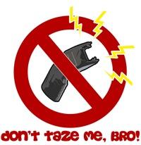 Don't Taze Me