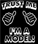 Trust Me Im a Model