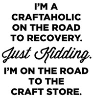 I'm A Craftaholic On The Road To Recovery