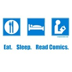 The signs say it all.  Your life: Eat. Sleep. Read comics.  Nothing matters more than your comic book collection and wednesday is your favourite day!  Great t-shirt for geeks, nerds, and fanboys.