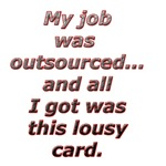 Outsourced...All I got was this lousy card.
