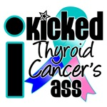 I Kicked Thyroid Cancer's Ass Shirts