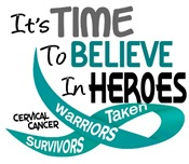 Time To Believe In Heroes CERVICAL CANCER