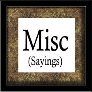 Misc. Sayings