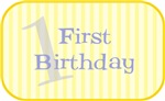 First Birthdays and more!