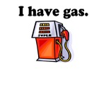 I have gas.