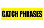 Catchphrases