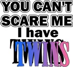 You Can't Scare Me...Twins Pink & Blue