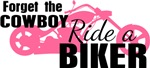 Forget the Cowboy, Ride a Biker