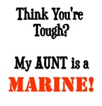 You think you're tough? My AUNT is a MARINE!