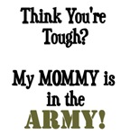 Think you're tough? My MOMMY is in the ARMY!