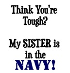 Think you're tough? My SISTER is in the NAVY!