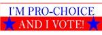 I'm Pro-Choice and I Vote