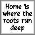 Roots Run Deep in . . .