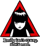 Emily Isn't Crazy, She's Mad