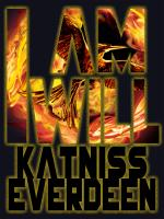 Katniss Everdeen I am I Will Fiery Mockingjay
