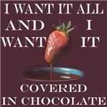 Chocolate - I Want It All