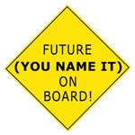 Future (YOU name it) On Board!
