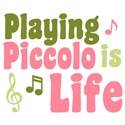 Playing Piccolo is Life