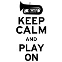 Keep Calm and Play On (Tuba)