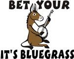 Bet Your Ass It's Bluegrass