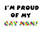 I'm Proud of My Gay Mom T-Shirts & Gifts