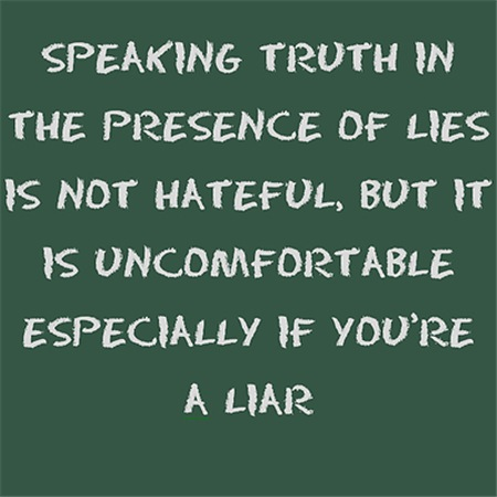 Speaking truth in the presence of lies