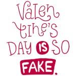 Valentine's Day is so fake