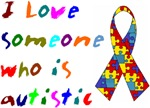 I Love Someone Who Is Autistic