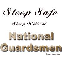 Sleep Safe Sleep With A National Guardsman Shirts