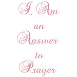 I Am an Answer to Prayer