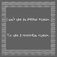 Attitude problem (Gray)