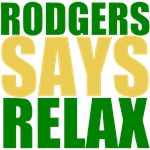 RODGERS SAYS RELAX