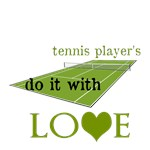 TENNIS PLAYER'S DO IT WITH LOVE