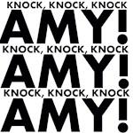 KNOCK, KNOCK, KNOCK AMY!