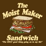 Moist Maker Sandwich