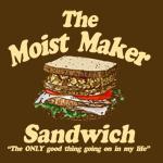Moist Maker Sandwich